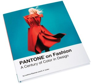 Cover of the book, Pantone on Fashion, A Century of Color in Design By Leatrice Eiseman and E.P. Cutler